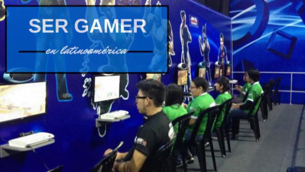 ser gamer en latinoamerica
