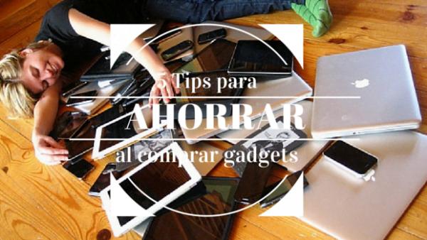 tips-ahorrar-gadgets